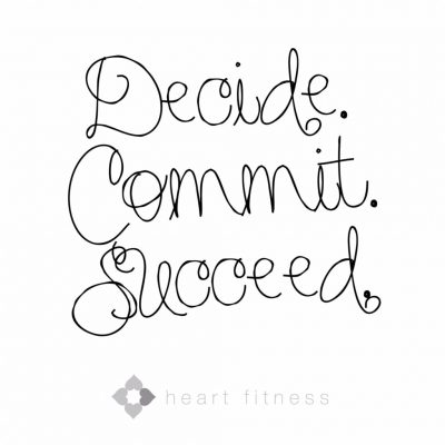 Decide. Commit. Succeed. Exercise feel fab..